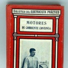 Antigüedades: BIBLIOTECA ELECTRICISTA PRÁCTICO 5 MOTORES CORRIENTE CONTINUA TOMO V ED GALLACH. Lote 82444831