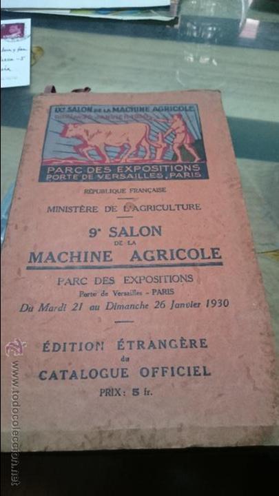CATALOGO DE MAQUINARIA AGRICOLA 9º SALON FRANCIA 1930 (Antigüedades - Técnicas - Varios)