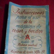Antigüedades: ANTIGUO LIBRO DE INSTRUCCIONES DE MAQUINA DE COSER ALFA MODELO B - EIBAR- AÑOS 50 -. Lote 53090606
