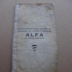 Antigüedades: INSTRUCCIONES PARA UTILIZAR LA MAQUINA DE COSER Y BORDAR ALFA DE BOBINA CENTRAL SERVANDO GONZALEZ. Lote 54466674