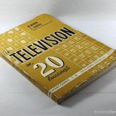 Antigüedades: LA TELEVISION EN 20 LECCIONES, M.MARIN Y E.CUBERO, MARCOMBO 1960 214 PAGINAS. Lote 55137542