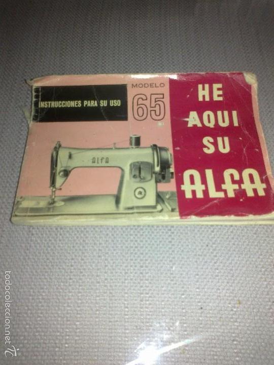 MANUAL INSTRUCCIONES MÁQUINA DE COSER ALFA. MODELO 65. HE AQUÍ SU ALFA (Antigüedades - Técnicas - Máquinas de Coser Antiguas - Complementos)