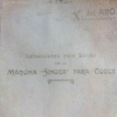 Antigüedades: X DE ARO INSTRUCCIONES PARA BORDAR CON LA MAQUINA SINGER PARA COSER ED 1924. Lote 56740055