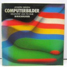 Antigüedades: LA IMAGENES DE ORDENADOR LA CRATIVIDAD Y LA TECNOLOGIA JOSEPH DEKEN COMPUTERBILDER. Lote 57741577