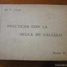 Antigüedades: M. F. TORAL PRACTICAS CON LA REGLA DE CALCULO TOMO II - 1942 - SLIDE RULE RECHENSCHIEBER. Lote 58131337