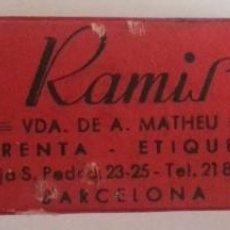 Antigüedades: IMPRENTA ETIQUETAS - CAJITA RAMIS VIUDA DE MATHEU BAJA SAN PEDRO 23-25 BARCELONA. Lote 59139910