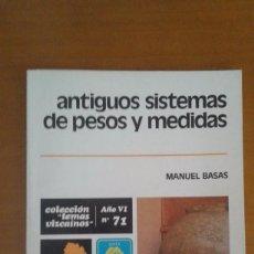 Antigüedades: PESAS Y MEDIDAS VIZCAINAS MANUEL BASAS 1980. Lote 62179272