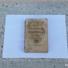 Antigüedades: LIBRO MANUAL DE TELEGRAFIA Y TELEFONIA,AÑO 1924,ESCRITO EN FRANCES. Lote 68437585