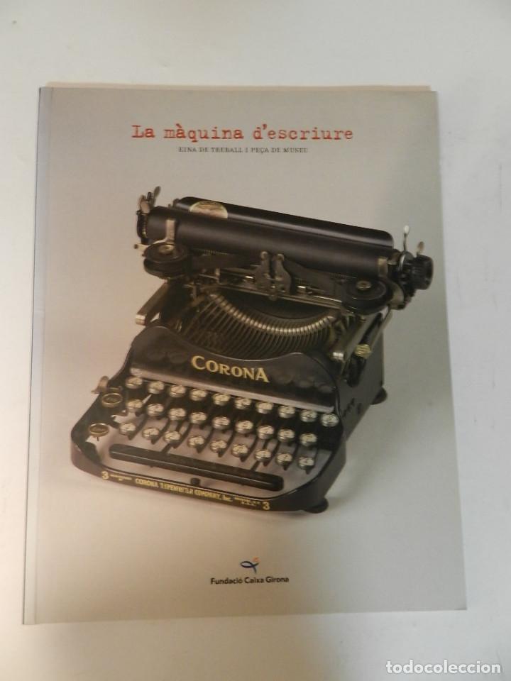 LA MÀQUINA D`ESCRIURE EINA DE TREBALL PEÇA DE MUSEU LIBRO EXPOSICIÓN 2007 MÁQUINA DE ESCRIBIR (Antigüedades - Técnicas - Máquinas de Escribir Antiguas - Otras)