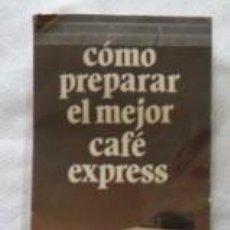 Antigüedades: FOLLETO CÓMO PREPARAR EL MEJOR CAFÉ EXPRESS, PUBLICIDAD LA MEXICANA. Lote 70015685