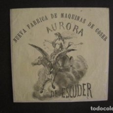 Antigüedades: NUEVA FABRICA MAQUINAS DE COSER AURORA DE ESCUDER-PEQUEÑO CARTEL MUY ANTIGUO- VER FOTOS -(V-9039)). Lote 76166031