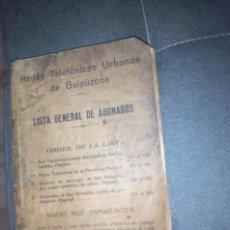 Teléfonos: REDES TELEFONICAS URBANAS DE GUIPUZCOA / LISTA GENERAL DE ABONADOS / JULIO 1934 / 300 PAGINAS . Lote 79812301
