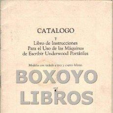 Antigüedades: CATÁLOGO Y LIBRO DE INSTRUCCIONES PARA EL USO DE LAS MÁQUINAS DE ESCRIBIR UNDERWOOD PORTÁTILES. MOD. Lote 104297643