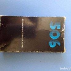 Antigüedades: CALCULADORA CIENTIFICA EL-506 EL 506 , FUNCIONA¡¡ CON SU CAJA.. Lote 83570032