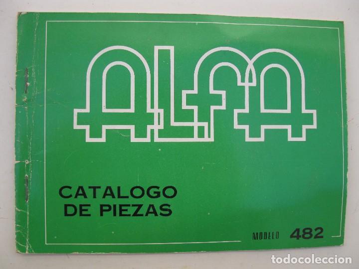 CATÁLOGO DE PIEZAS PARA LA MÁQUINA DE COSER ALFA - MODELO 482. (Antigüedades - Técnicas - Máquinas de Coser Antiguas - Alfa)