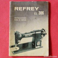 Antigüedades: REFREY - CL 306 - INSTRUCCIONES PARA SU EMPLEO - CATALOGO - 32 PAGNAS. Lote 87410196