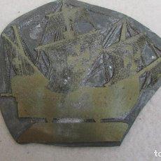 Antigüedades: PLANCHA O CLICHÉ DE IMPRENTA EN PLOMO, ZINC - CARABELA. Lote 95535459