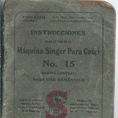 Antigüedades: VE15-LIBRO DE INSTRUCIONES PARA MAQUINA DE COSER SINGER Nº 15 DE 1928 . Lote 98237135