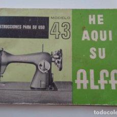 Antigüedades: EIBAR. GUIPUZCOA. MAQUINAS ALFA. MODELO 43. MANUAL DE INSTRUCCIONES. . Lote 103731739