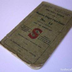 Antigüedades: INSTRUCCIONES MAQUINA SINGER PARA COSER NO. 15 DE 1922. Lote 104767639