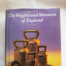 Antigüedades: PESAS Y MEDIDAS INGLESAS /THE WEIGHTS AND MEASURES OF ENGLAND R.D CONNOR. Lote 105705371