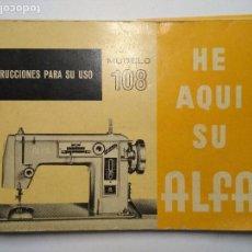 Antigüedades: INSTRUCCIONES DE USO - MAQUINA DE COSER ALFA - MOD 108 -1969. Lote 110496207