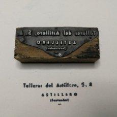 Antigüedades: TALLERES DEL ASTILLERO.S.A. SANTANDER.ANTIGUO TAMPÓN.SELLO DE IMPRENTA.CUÑO DE MADERA. CLICHÉ.. Lote 112503959