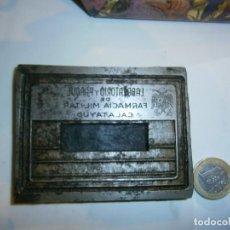 Antigüedades: PRECIOSO MOLDE DE IMPRENTA AÑOS 30 40 METAL LABORATORIO Y PARQUE DE FARMACIA MILITAR,, CALATAYUD. Lote 115110639