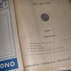 Teléfonos: ANUARIO TELEFONICO 1953 1954 TOMO I. DATOS DE INTERES, SECCION OFICIAL, ABONADOS.. Lote 116893355