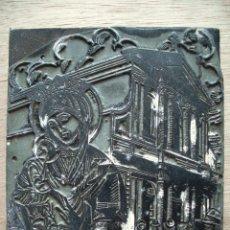 Antigüedades: ANTIGUA PLANCHA PLACA PARA IMPRIMIR. VIRGEN. IGLESIA.. Lote 118337491