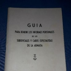 Antigüedades: GUIA PARA RENDIR LOS INFORMES PERSONALES DE LOS SUBOFICIALES Y CABOS ESPECIALISTAS DE LA ARMADA 1972. Lote 118745199