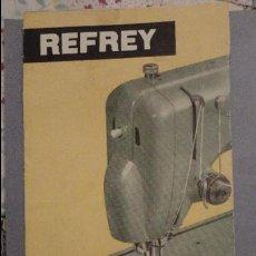 Antigüedades: ANTIGUO FOLLETO MAQUINAS DE COSER REFREY MUEBLES.FREIRE S.A BOUZAS-VIGO 1962. Lote 119379395