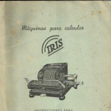 Antigüedades: LIBRO DE INSTRUCCIONES EN ESPAÑOL DE LA MÁQUINA DE CALCULAR IRIS. Lote 122596887