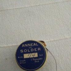 Antigüedades: ANNEAL OR SOLDER. Lote 128035112