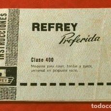 Antiquités: REFREY PREFERIDA - MAQUINA DE COSER - LIBRO DE INSTRUCCIONES 60 HOJAS CON FOTOS. Lote 138071510