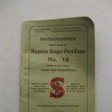 Antigüedades: MANUAL DE INSTRUCCIONES DE MAQUINA DE COSER SINGER Nº 15, DEL 1928 (EN CASTELLANO). Lote 140411202