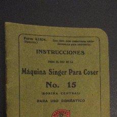 Antigüedades: ANTIGUO FOLLETO INSTRUCCIONES.MAQUINA DE COSER SINGER Nº 15. BOBINA CENTRAL.1922. Lote 147576198