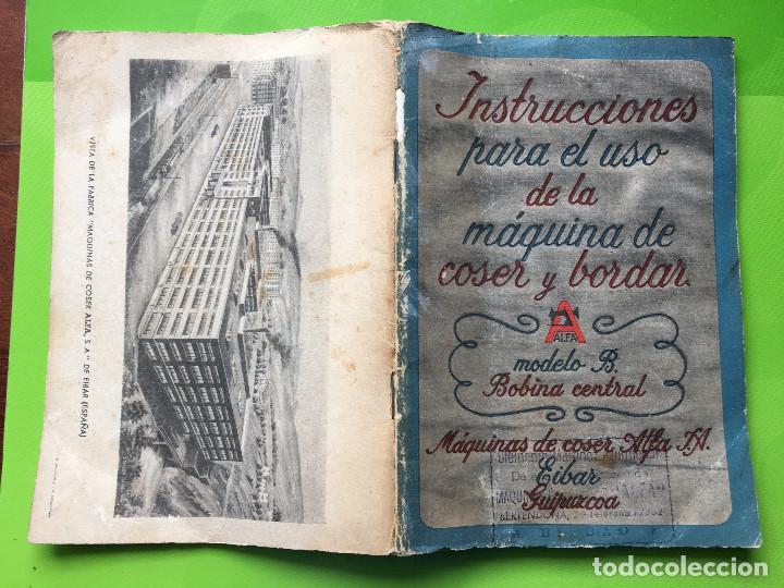INSTRUCCIONES PARA EL USO DE LA MAQUINA DE COSER ALFA MODELO B DE BOBINA CENTRAL (Antigüedades - Técnicas - Máquinas de Coser Antiguas - Alfa)