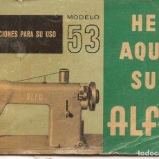Antigüedades: MANUAL DE INSTRUCCIONES, MÁQUINA DE COSER ALFA-53, VER FOTO. Lote 151363698