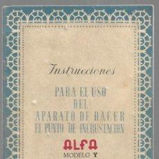 Antigüedades: ALFA MODELO Y, INSTRUCCIONES PARA EL USO DEL APARATO DE HACER EL PUNTO DE INCRUSTACION. CATALOGO.. Lote 152334662