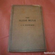 Antigüedades: LIBRO EN INGLÉS SOBRE REGLA DE CÁLCULO ´ THE SLIDE RULE ´ POR C.N. PICKWORTH, 1945. Lote 154636962