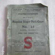 Antigüedades: MANUAL DE INSTRUCCIONES MAQUINA DE COSER SINGER Nº 15, EN CASTELLANO. Lote 154866362