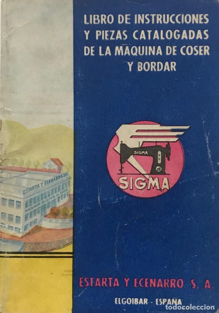 SIGMA. LIBRO DE INSTRUCCIONES Y PIEZAS CATALOGADAS DE LA MAQUINA DE COSER Y BORDAR 10,4X15 CM (Antigüedades - Técnicas - Máquinas de Coser Antiguas - Sigma)