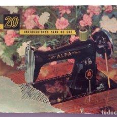 Antigüedades: CATALOGO INSTRUCCIONES USO. MAQUINA DE COSER ALFA MODELO 20. . Lote 164954802