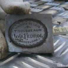 Antigüedades: ¡¡PRECIOSO MOLDE DE IMPRENTA AÑOS-30-40¡¡((BARCELONA))LENCERIA DE LUJO .¡¡LOLA PEDROL¡¡. Lote 165271194