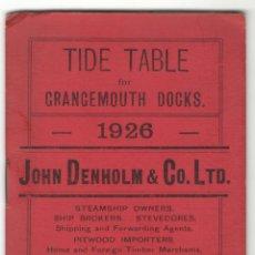 Antigüedades: TABLA DE MAREAS - TIDE TABLE - PUERTO DE GRANGEMOUTH - ESCOCIA - REINO UNIDO - AÑO 1926. Lote 169756432