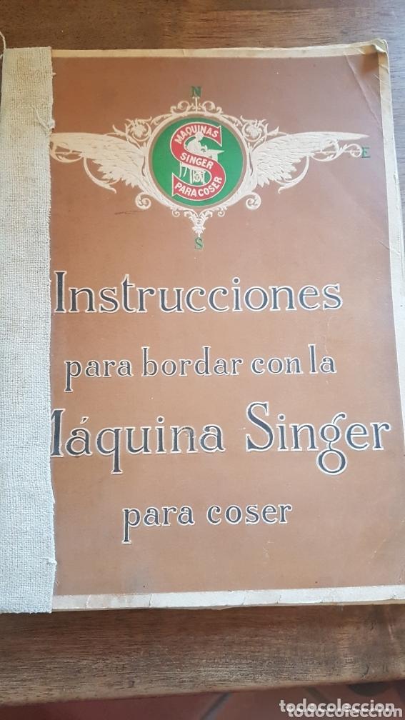 LIBRO ANTIGUO INSTRUCCIONES PARA BORDAR COSER CON MÁQUINA SINGER (Antigüedades - Técnicas - Máquinas de Coser Antiguas - Singer)