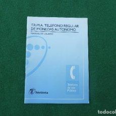 Teléfonos: MANUAL TELÉFONO DE USO PÚBLICO T.R.M.A. TELÉFONO REGULAR DE MONEDAS AUTÓNOMO DE TELEFÓNICA. Lote 173902813