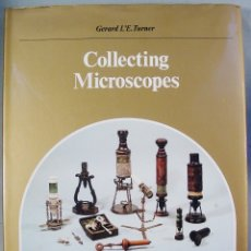 Antigüedades: 'COLLECTING MICROSCOPES' DE G.L'E TURNER (GUÍA DEL COLECCIONISTA DE MICROSCOPIOS). Lote 175204378