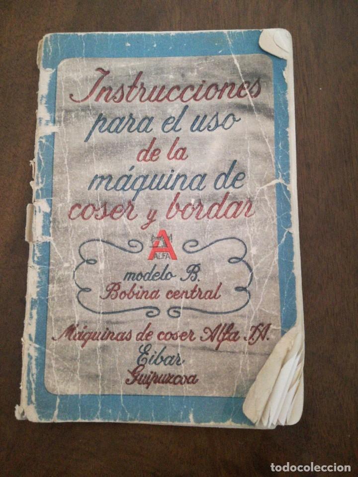 INSTRUCCIONES PARA EL USO DE LA MÁQUINA DE COSER Y BORDAR ALFA, MODELO B. BOBINA CENTRAL (Antigüedades - Técnicas - Máquinas de Coser Antiguas - Complementos)